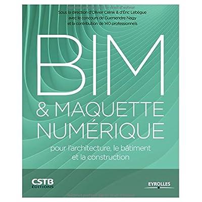 BIM & maquette numérique : Pour l'architecture, le bâtiment et la construction