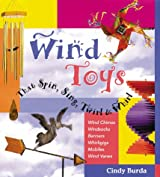 Wind Toys That Spin, Sing, Twirl and Whirl