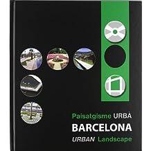 Barcelona. Paisatgisme urbà