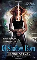 Of Shadow Born (Novel of the Shadow World) by Dianne Sylvan (2013-07-04)