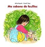 """Afficher """"Ma cabane de feuilles"""""""