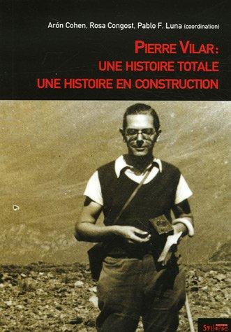 Pierre Vilar : Une histoire totale, une histoire en construction