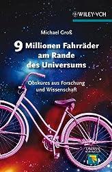 9 Millionen Fahrräder am Rande des Universums: Obskures aus Forschung und Wissenschaft (Erlebnis Wissenschaft) (German Edition)