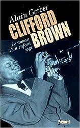 Clifford Brown. Le roman d'un enfant sage