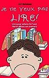 Je ne veux pas lire!: Livre pour enfants (6-7 ans). Martin débute son aventure (French Edition)