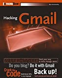 Hacking GMail (ExtremeTech) by Ben Hammersley (2005-12-19)