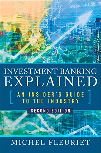 Investment Banking Explained, Second Edition: An Insider's Guide to the Industry (English Edition)