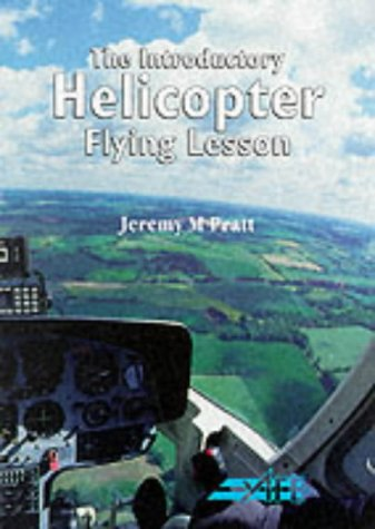 The Introductory Helicopter Flying Lesson (The pilot's guide series) por Jeremy M. Pratt