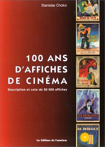 100 ans d'affiches de cinéma : Description et cote de 20000 affiches