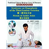 Traditional Chinese Medicine Cures All Diseases: Syndrome on Diapophysis of the Third Lumbar Vertebra Strain of Ankle Joint