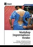 Workshop Improvisationstheater: Übungs- und Spielesammlung für Theaterarbeit, Ausdrucksfindung und Gruppendynamik (5. bis 13. Klasse) - Radim Vlcek