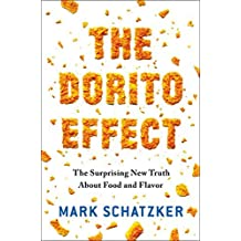 The Dorito Effect: The Surprising New Truth About Food and Flavor by Mark Schatzker (May 05,2015)