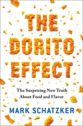 the-dorito-effect-the-surprising-new-truth-about-food-and-flavor-by-mark-schatzker-may-052015