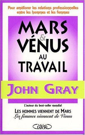 Mars et Vénus au travail par John Gray