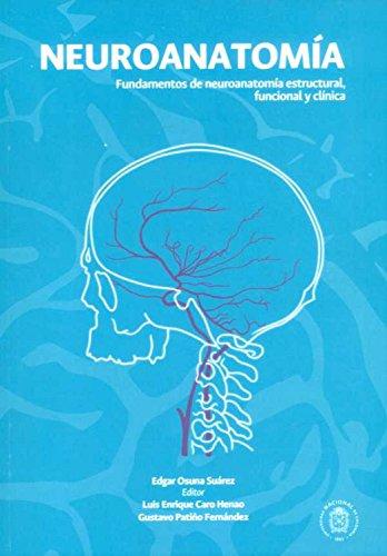Neuroanatomía: Fundamentos de neuroanatomía estructural, funcional y clínica