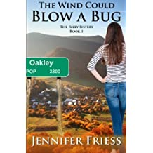 The Wind Could Blow a Bug: The Riley Sisters Book 1 (Volume 1) by Jennifer Friess (2014-12-22)