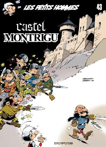 Les Petits Hommes, Tome 43 : Castel Montrigu