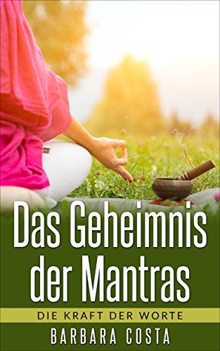 ntras: Die Kraft der Worte: Erlernen der Mantra-Meditation führt zu mehr Entspannung,Zufriedenheit, Fülle und Glück.(Entdecken Sie Mantras, Affirmationen und Meditationen) ()