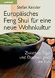 Europäisches Feng Shui für eine neue Wohnkultur: Zwischen Tiger und Drachen grast die Kuh -