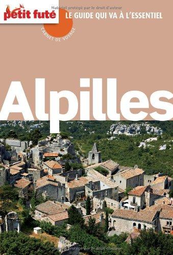 Guide Alpilles 2012 Carnet Petit Futé