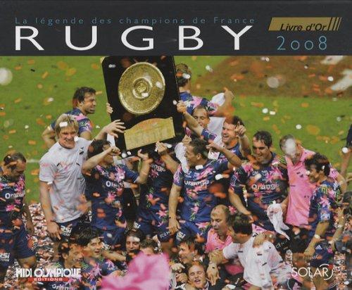Livre d'Or du Rugby 2008 par Bertrand Bourgeault