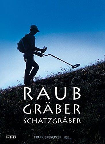 Raubgräber - Schatzgräber