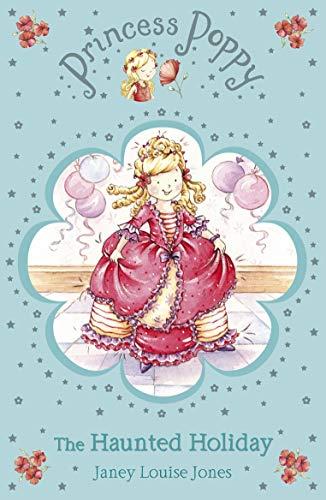 Princess Poppy: The Haunted Holiday (Princess Poppy Fiction, Band 4)