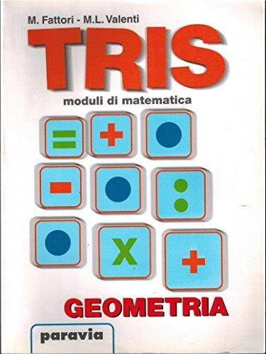 Tris. Geometria. Per la Scuola media