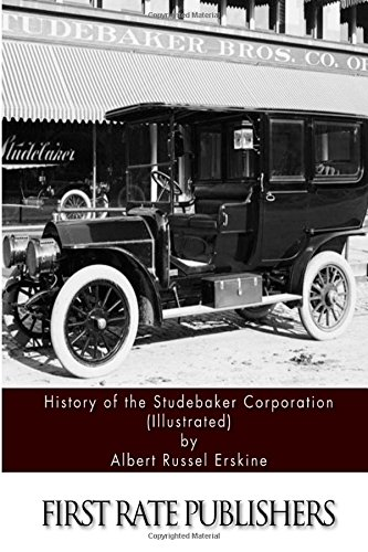History of the Studebaker Corporation (Illustrated)