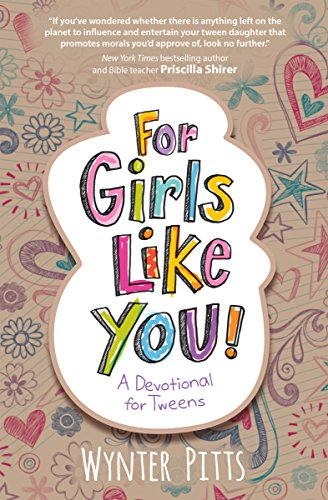 For Girls Like You: A Devotional for Tweens (English Edition)