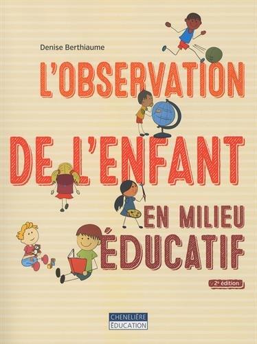 L'observation de l'enfant en milieu éducatif par Denise Berthiaume