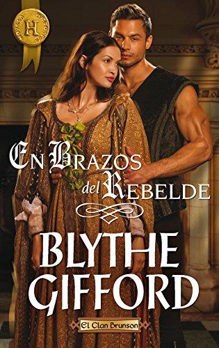En brazos del rebelde: El clan Brunson (3) (Harlequin Internacional) por Blythe Gifford
