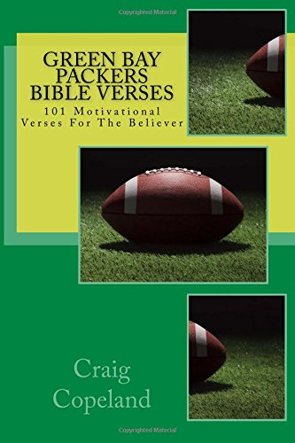 Green Bay Packers Bible Verses: 101 Motivational Verses For The Believer (The Believer Series) por Craig Copeland