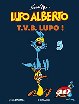 Lupo Alberto. T.V.B. lupo! (5) di [Silver,]