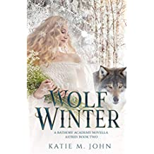 Wolf Winter: A Bathory Academy Universe Novella (The Wolf Princess Book 2)