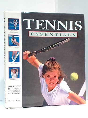 Tennis Essentials: Step-by-step Techniques to Improve Your Skills por Dominic Bliss