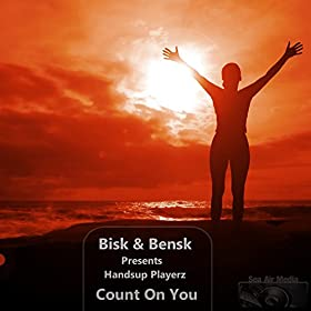 Bisk & Bensk pres Hands Up Playerz-Count On You