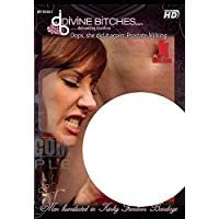 Divine Bitches: Oops, She Did It Again: Prostate Milking