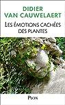 Les émotions cachées des plantes par Van Cauwelaert
