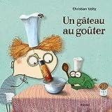 gâteau au goûter (Un) | Voltz, Christian (1967-....). Auteur