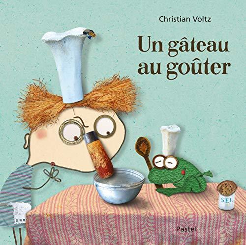 Un gâteau au goûter   Voltz, Christian. Auteur