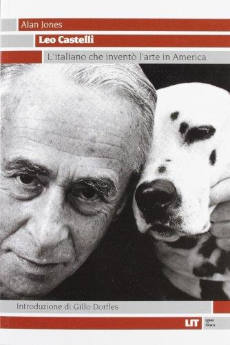 Leo Castelli. L'italiano che invent l'arte in America