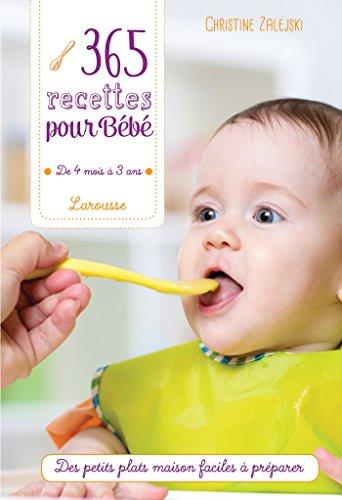 365 recettes pour bébé: De 4 mois à 3 ans par Christine Zalejski