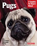 Pugs: Complete Pet Owner's Manual