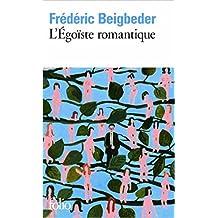 L'Égoïste romantique de Frédéric Beigbeder ( 5 octobre 2006 )