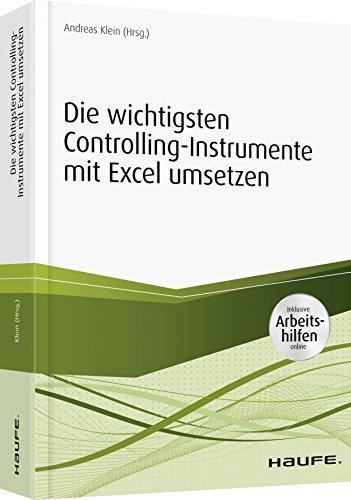Controllinginstrumente mit Excel umsetzen - inkl. Arbeitshilfen online: Wichtige Tools und Gestaltungsempfehlungen (Haufe Fachbuch)
