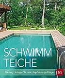 Schwimmteiche: Planung · Anlage · Technik · Bepflanzung · Pflege (BLV)
