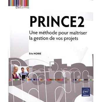 PRINCE2 - Une méthode pour maîtriser la gestion de vos projets