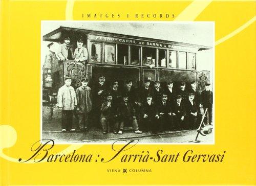 Barcelona, Sarrià-Sant Gervasi (Imatges i Records)