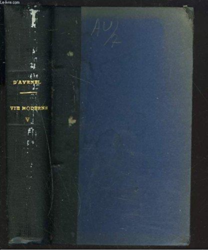 LE MECANISME DE LA VIE MODERNE. 5e SERIE. Les grandes hôtelleries ; la bourse ; les transports urbains (omnibus, tramways, métropolitain) porcelaines et faïences ; tapis et tapisseries. par LE VICOMTE G. D'AVENEL